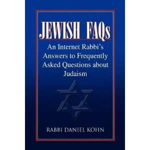 Jewish FAQs (9781441560742): Rabbi Daniel Kohn: Books