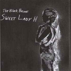 Sweet Lady H: Black Brians: Music