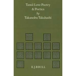 Tamil Love Poetry and Poetics (Brills Indological Library