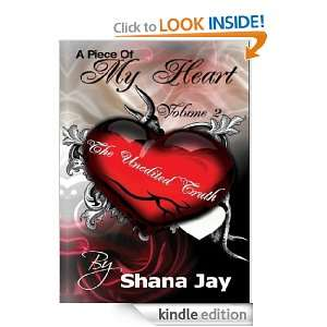 Piece of My Heart Vol. 2: The Unedited Truth: Shana Jay: