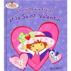 Charlotte aux Fraises et la Saint Valentin (French Edition