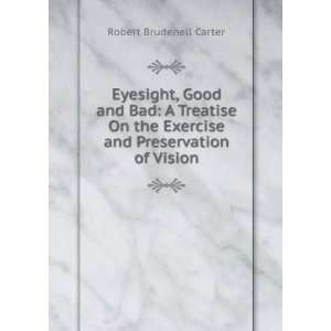 Eyesight Good & Bad Robert Brudenell Carter Books