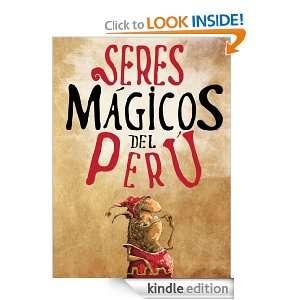 Seres Magicos del Peru (Spanish Edition) Javier Zapata Innocenzi