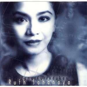 Yang Kurindukan: Ruth Sahanaya: 0899588894084:  Books