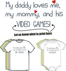 My Daddy Loves Me, My Mommy and His ? Cute Baby Clothes