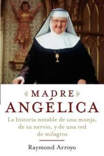 Madre Angélica (The Prayers and Personal Devotions of Mother Angelica