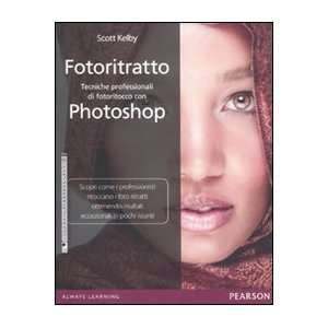 di fotoritocco con Photoshop (9788871926490) Scott Kelby Books