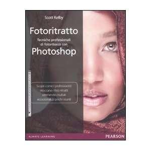 di fotoritocco con Photoshop (9788871926490) Scott Kelby Books