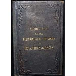 on the Presentation of the Sword of General Andrew Jackson N/A Books
