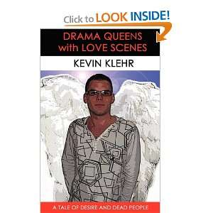 Drama Queens with Love Scenes (9781907756931) Kevin Klehr