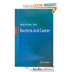 Bacteria and Cancer: Abdul Arif Khan:  Kindle Store