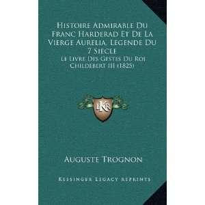 Histoire Admirable Du Franc Harderad Et De La Vierge Aurelia, Legende