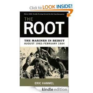 The Root The Marines in Beirut Eric Hammel  Kindle Store