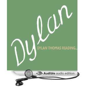 Dylan Thomas Reading (Audible Audio Edition) Saland Publishing, Dylan