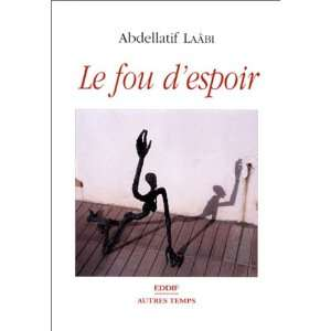 : Roman (French Edition) (9789981090590): Abdellatif Laabi: Books