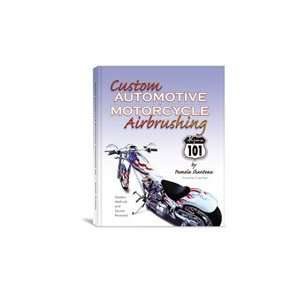 Custom Auto & Motorcycle Airbrushing Book: Arts, Crafts