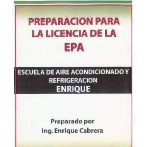 Preparacion Para La Licencia De La EPA Ing. Enrique Cabrera Books