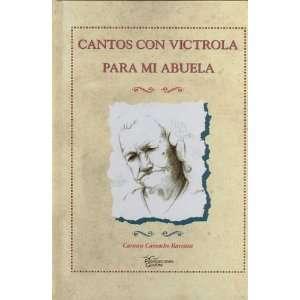 vitrola para mi abuela (9781881740346): Carmen Camacho Ilarraza: Books