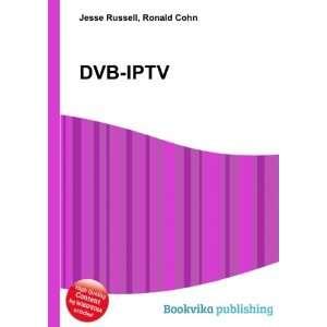 DVB IPTV Ronald Cohn Jesse Russell Books