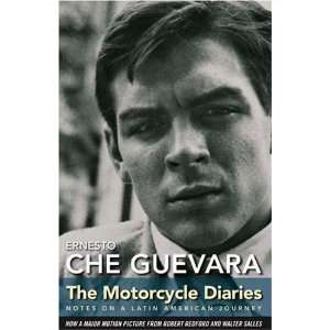 The Motorcycle Diaries: Notes on a Latin American Journey: Ernesto Che