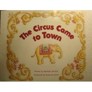 The Circus Came to Town Michael Johnson, Suzanne Smith