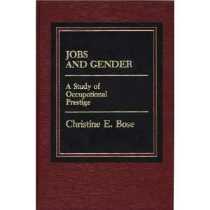of Occupational Prestige (9780275900649) Christine E. Bose Books