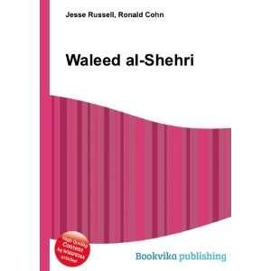 Waleed al Shehri: Ronald Cohn Jesse Russell: Books