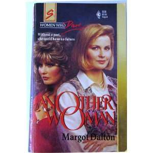Another Woman (Women Who Dare, Book 6) (Harlequin Superromance, No 558