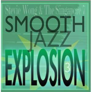 Smooth Jazz Explosion vol. 3 Stevie Wong & The Singapore