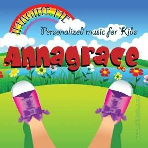 Annagrace   Pronounced ( Ann Ah Grace ): Personalized Kid Music: Music