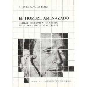 , El. Hombre, sociedad y educación en la novelística de M. Delibes
