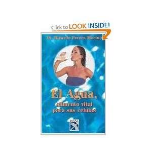 El Agua  Alimento Vital Para Sus Celulas / Water  Vital