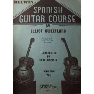 Spanish Guitar Course Book 2 Elliot Sweetland, Earl Hazelle Books