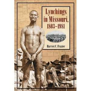 in Missouri, 1803 1981 (9780786436682) Harriet C. Frazier Books