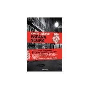 ESPAÑA NEGRA: RAFAEL JIMENEZ: Books