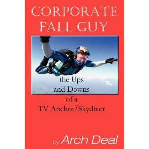 Corporate Fall Guy   the Ups and Downs of a TV Anchor