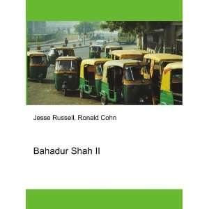 Bahadur Shah II: Ronald Cohn Jesse Russell: Books