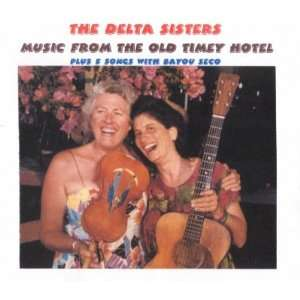 Timey Hotel Plus Five Songs With Bayou Seco The Delta Sisters Music