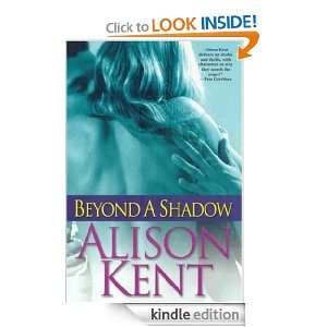 Beyond a Shadow Alison Kent  Kindle Store