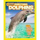 NEW National Geographic Kids Everything Dolphins   Carn