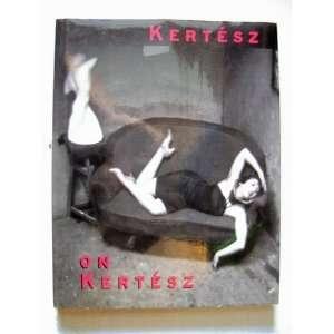 Kertesz on Kertesz A Self Portrait (9780896595101) Andre Kertesz
