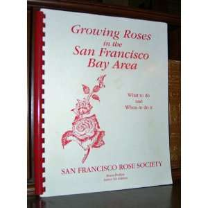 : Growing Roses in the San Francisco Bay Area: Bruce Phillips: Books