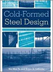 Cold Formed Steel Design, (0470462450), Wei Wen Yu, Textbooks   Barnes