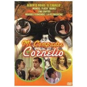 Mi Compadre Cornelio: Alberto Roias, Manuel Ibanez, Lina