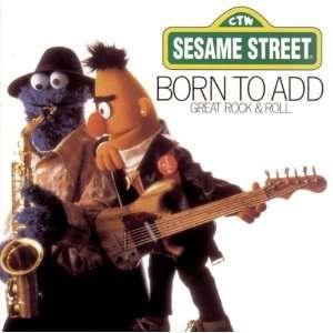 Born to Add Sesame Street Music