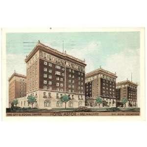Vintage Postcard Hotel Astor   Milwaukee Wisconsin