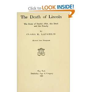 Death Of Lincoln; The Story Of Booths Plot, His Deed And The Penalty