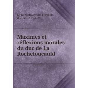 Rochefoucauld François, duc de, 1613 1680 La Rochefoucauld Books
