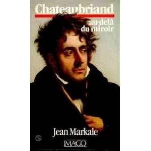 Chateaubriand au dela du miroir (French Edition
