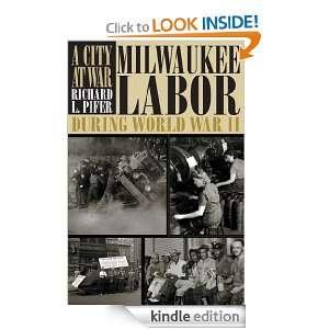 Ciy A War Milwaukee Labor During World War II (Wisconsin Hisorical